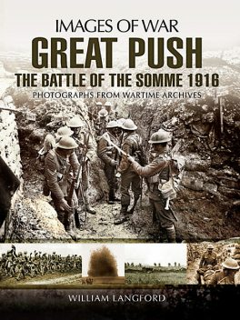 Great Push The Battle of the Somme 1916, William Langford