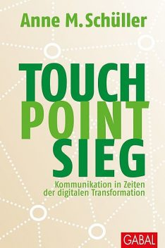 Touch. Point. Sieg, Anne M. Schüller