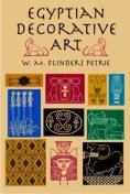Egyptian Decorative Art, W.M.Flinders Petrie
