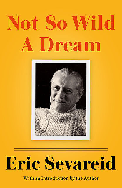 Not So Wild a Dream, Eric Sevareid
