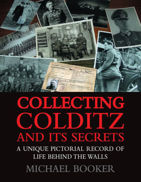 Collecting Colditz and Its Secrets, Michael Booker