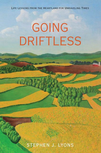 Going Driftless, Stephen J. Lyons