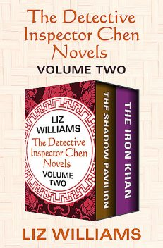 The Detective Inspector Chen Novels Volume Two, Liz Williams