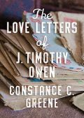 The Love Letters of J. Timothy Owen, Constance C. Greene