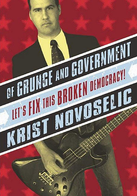 Of Grunge & Government, Krist Novoselic