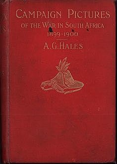Campaign Pictures of the War in South Africa (1899-1900) / Letters from the Front, Alfred Greenwood Hales