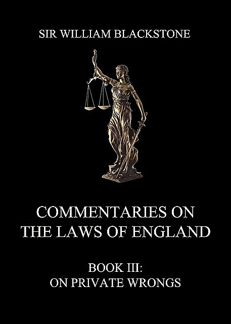 Commentaries on the Laws of England, Sir William Blackstone