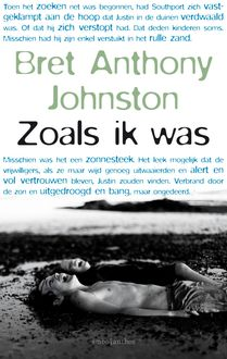 Zoals ik was, Bret Anthony Johnston