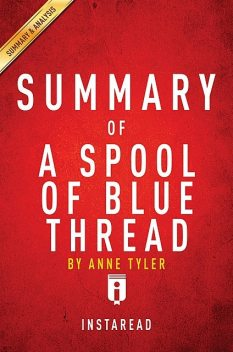 A Spool of Blue Thread by Anne Tyler | Summary & Analysis, EXPRESS READS