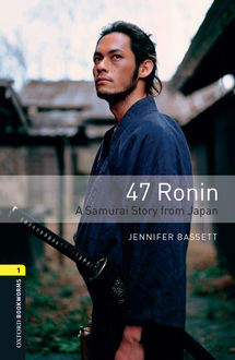 47 Ronin: A Samurai Story from Japan, Jennifer Bassett