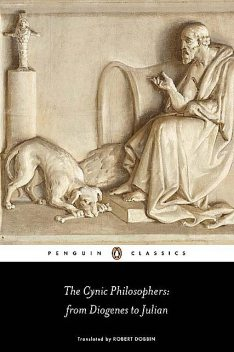 The Cynic Philosophers: From Diogenes to Julian, Julian, Lucian, Diogenes Of Sinope
