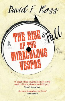 The Rise and Fall of the Miraculous Vespas, David Ross