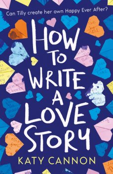 How to Write a Love Story, Katy Cannon