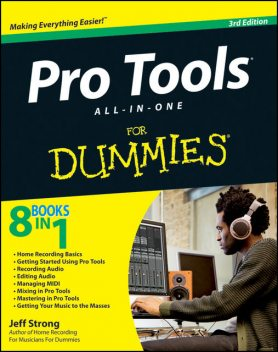 Pro Tools All-in-One For Dummies, Jeff Strong