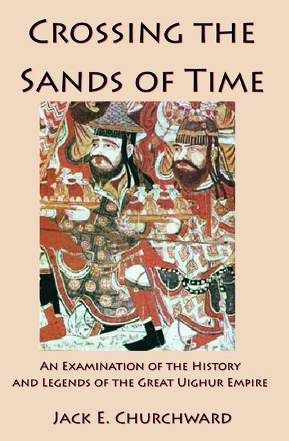 Crossing the Sands of Time, Jack E. Churchward