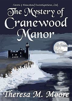 The Mystery of Cranewood Manor, Theresa M.Moore