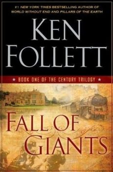 Fall of Giants, Ken Follett