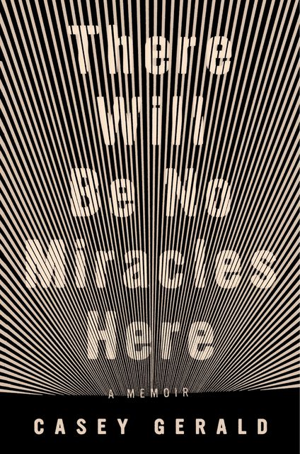 There Will Be No Miracles Here, Casey Gerald
