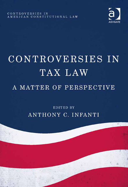 Controversies in Tax Law, Anthony C.Infanti