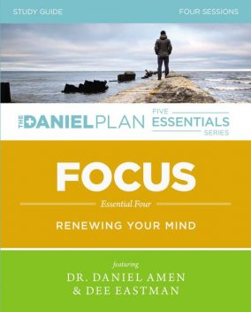 Focus Study Guide, Dee Eastman, Daniel Amen