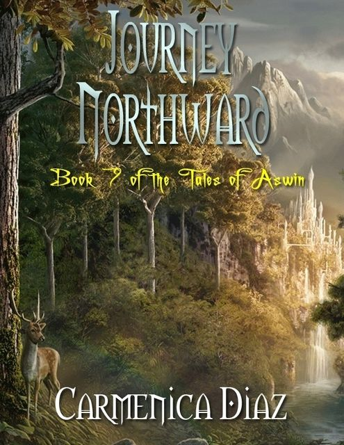 Journey Northward – Book 7 of the Tales of Aswin, Carmenica Diaz