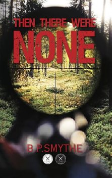Then There Were None, B.P. Smythe