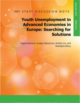 Youth Unemployment in Advanced Economies in Europe : Searching for Solutions, Angana Banerji, Hannah Lin, Sergejs Saksonovs