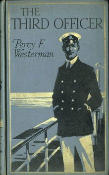 The Third Officer, Percy Westerman