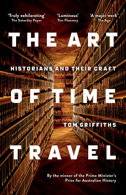 The Art of Time Travel, Tom Griffiths