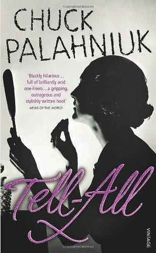 Tell-All, Chuck Palahniuk