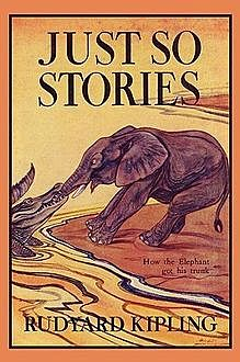 Just So Stories, Joseph Rudyard Kipling