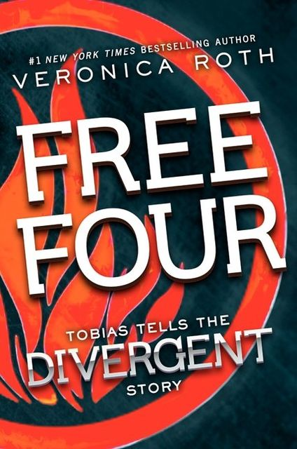 Free Four: Tobias Tells The Divergent Story, Veronica Roth