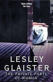 The Private Parts of Women, Lesley Glaister