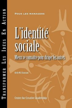 Social Identity: Knowing Yourself, Leading Others (French), Kelly M. Hannum