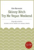 Skinny Bitch Try Me Vegan Weekend, Kim Barnouin