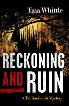 Reckoning and Ruin, Tina Whittle