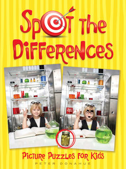 Spot the Differences Picture Puzzles for Kids, Peter Donahue