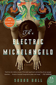 The Electric Michelangelo, Sarah Hall