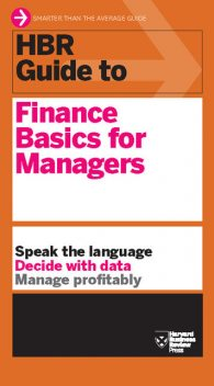 HBR Guide to Finance Basics for Managers, Harvard Review