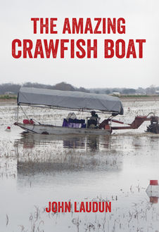 The Amazing Crawfish Boat, John Laudun
