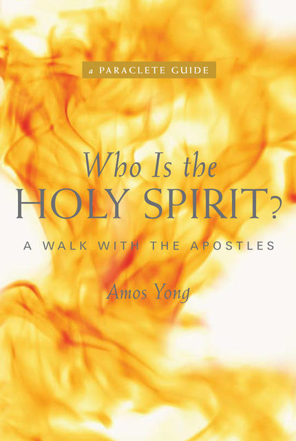 Who is the Holy Spirit, Amos Yong