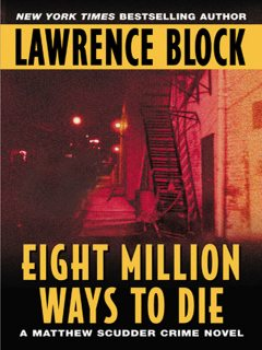 Eight Million Ways to Die, Lawrence Block