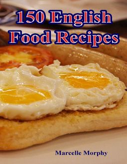 150 English Food Recipes, Marcelle Morphy