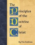 The Principles of the Doctrine of Christ, Tim Sullivan