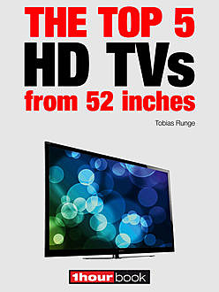 The top 5 HD TVs from 52 inches, Tobias Runge, Herbert Bisges