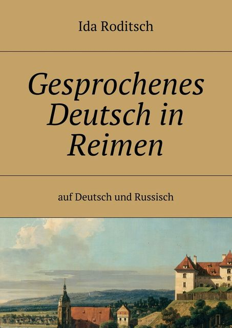 Gesprochenes Deutsch in Reimen, Ida Roditsch