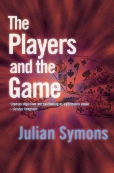 The Players And The Game, Julian Symons