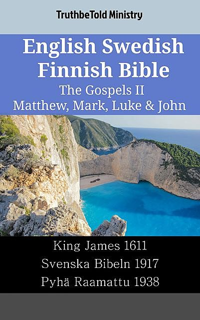 English Swedish Finnish Bible – The Gospels II – Matthew, Mark, Luke & John, TruthBeTold Ministry