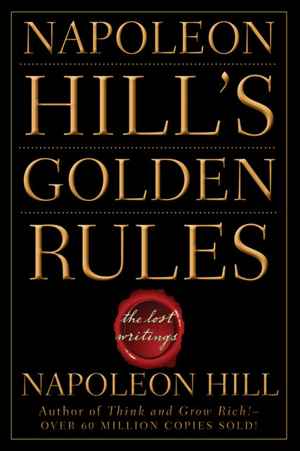 Napoleon Hill's Golden Rules, Napoleon Hill