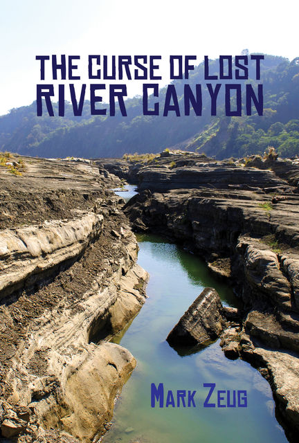The Curse of the Lost River Canyon, Mark Zeug